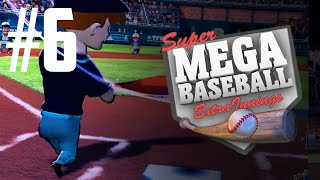 "Super Mega Baseball: Extra Innings - Part 6 ""GET US STARTED"""