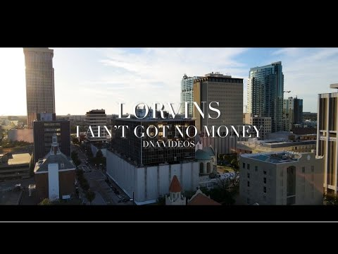 I AINT GOT NO MONEY - New Music Video by LORVINS