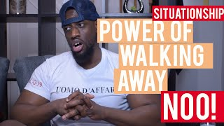 Situationship - The Power Of Walking Away