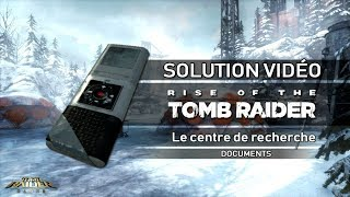 Rise of the Tomb Raider - Collectibles - Le centre de recherche - Documents