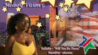 """MelodyVision 9 - NAMIBIA - TeQuila - """"Will You Be There"""""""