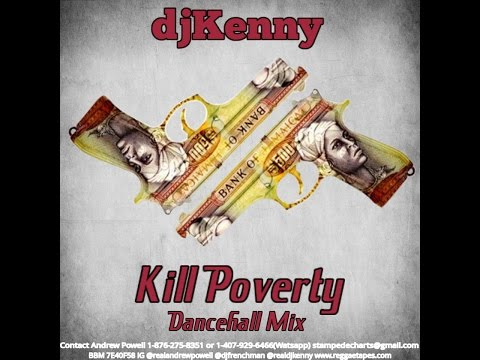 DJ KENNY KILL POVERTY DANCEHALL MIX MAR 2016