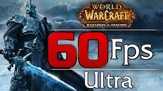 World of Warcraft (6.0.2) 1080p, Ultra, 60Fps.
