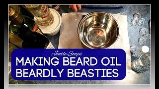 Making Beardly Beasties Beard Oil
