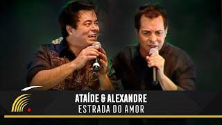 Ataíde e Alexandre - Estrada do Amor - Ao Vivo em Vitória - ES