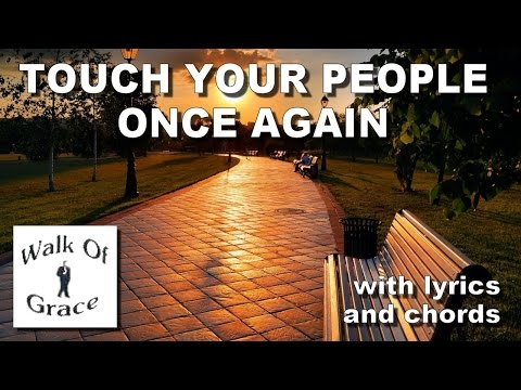 Touch Your People Once Again - Worship Song with Lyrics and Chords