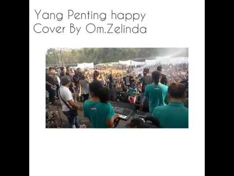 Yang penting happy cover by Om. zelinda