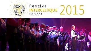 Carte blanche au Bagad de Vannes - Festival Interceltique Lorient 2015