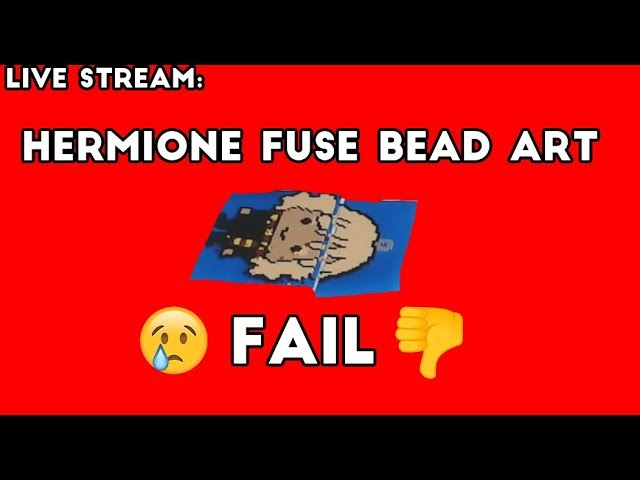 Let's Craft: FAILED Attempt at Hermonie Fuse Bead Art (Live Stream)