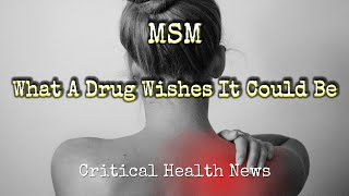 Pharmacist Ben Fuchs: MSM - What A Drug Wishes It Could Be