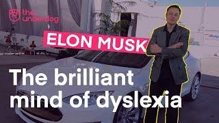 The brilliant mind of dyslexia - Elon Musk