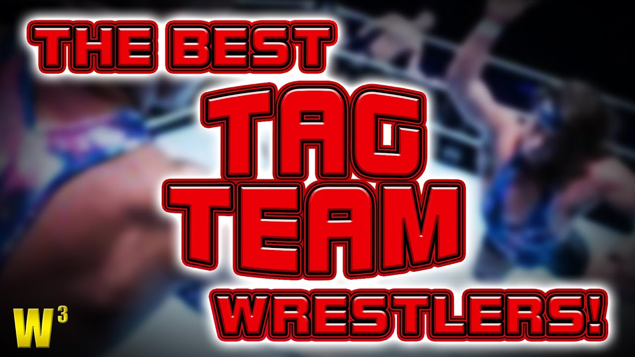 The Best Tag Team Wrestlers | Wrestling With Wregret