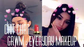 Chit Chat GRWM : Everyday Makeup !