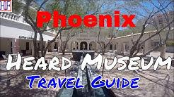 Phoenix, AZ | Heard Museum (TRAVEL GUIDE) | Episode# 9