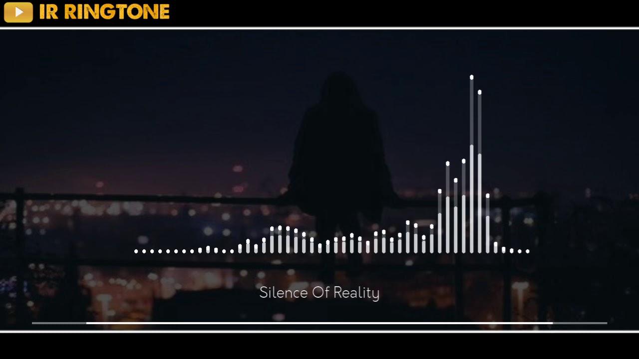 Silence Of Reality Ringtone   Mood Off Ringtone   IR Ringtone