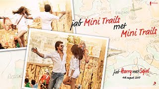 Jab #MiniTrails met #MiniTrails | Jab Harry Met Sejal | Releasing on August 4, 2017