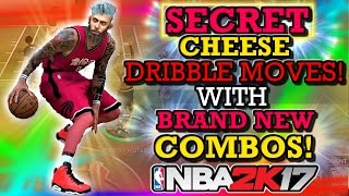 NBA 2K17 SECRET CHEESE DRIBBLE MOVES!! WITH NEW COMBOS!! (AFTER PATCH 7!)
