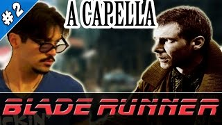 Blade Runner COVER ACAPELLA