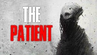 """The Patient"" Creepypasta"