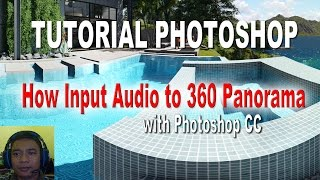 HOW INPUT AUDIO TO 360 PANORAMA IMAGE WITH PHOTOSHOP CC