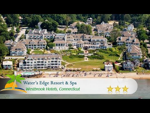 Water's Edge Resort & Spa - Westbrook Hotels, Connecticut