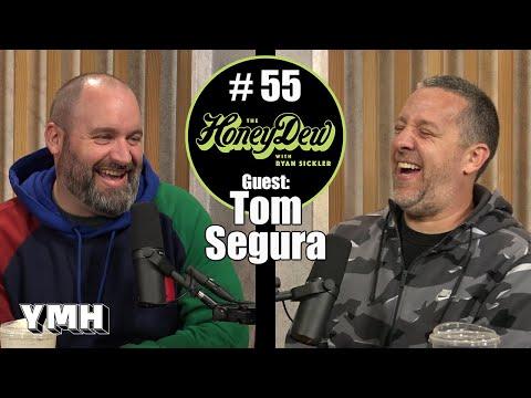 HoneyDew #55   Tom Segura
