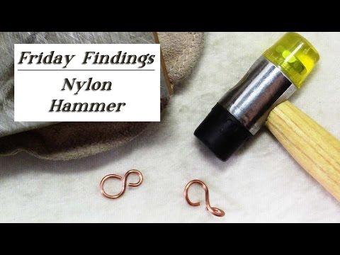 Friday Findings-Nylon Hammers