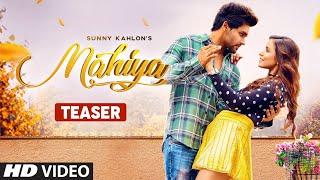 Song Teaser ► Mahiya Sunny Kahlon Johnyy Vick Releasing on 13 December 2019