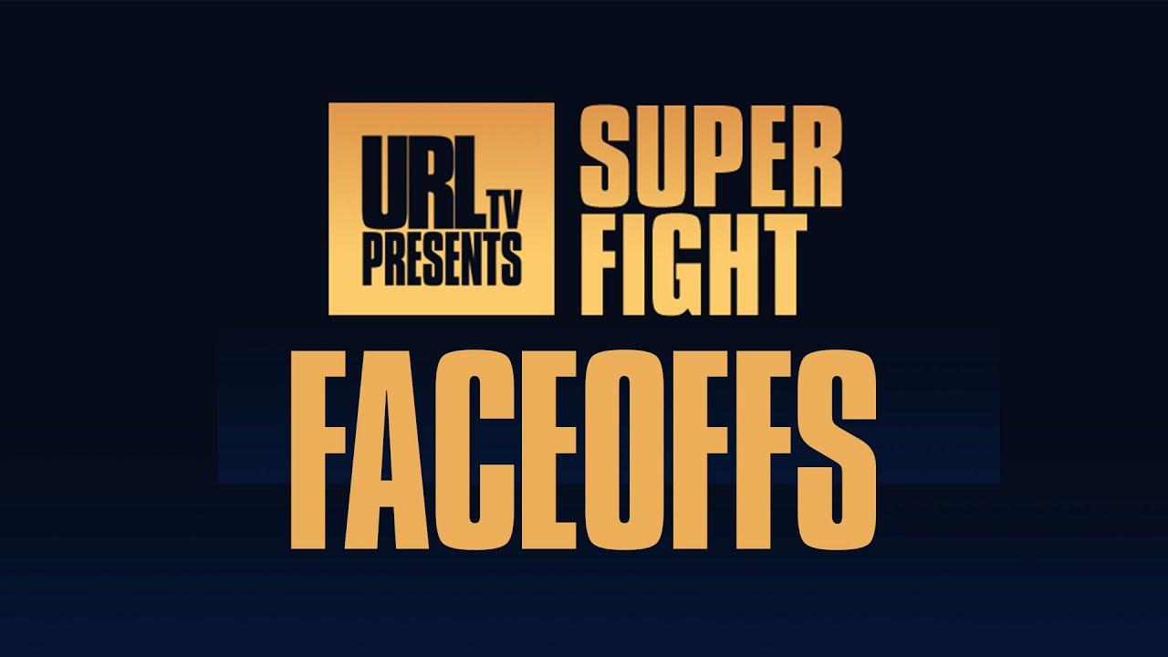 Download SUPERFIGHT FACEOFFS | URLTV