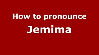 How to pronounce Jemima (American English/US)  - PronounceNames.com