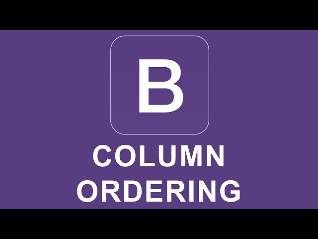 Bootstrap 4 Tutorial 8 - Column Ordering