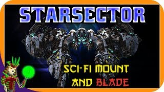 STARSECTOR 0.9a | RTS Sci-Fi Mount and Blade in Space | Starsector Campaign