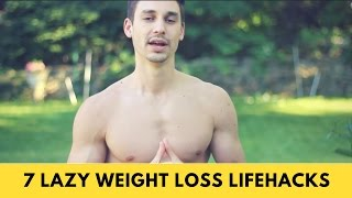 7 LAZY WEIGHT LOSS LIFEHACKS... Habits that ACTUALLY work