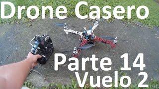 Como Fabricar Un Drone Casero Parte 14 Vuelo de Prueba Drone F450