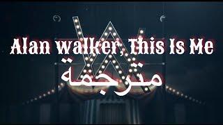 Alan Walker, Keala Settle - This Is Me (Alan Walker Relift) (مترجمة)