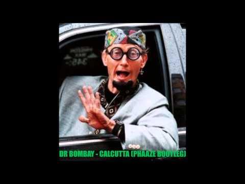 Dr. Bombay - Calcutta (Phaaze Hardcore Bootleg)
