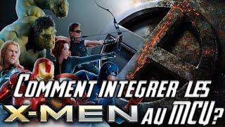 Comment INTÉGRER les X-MEN au MCU ?