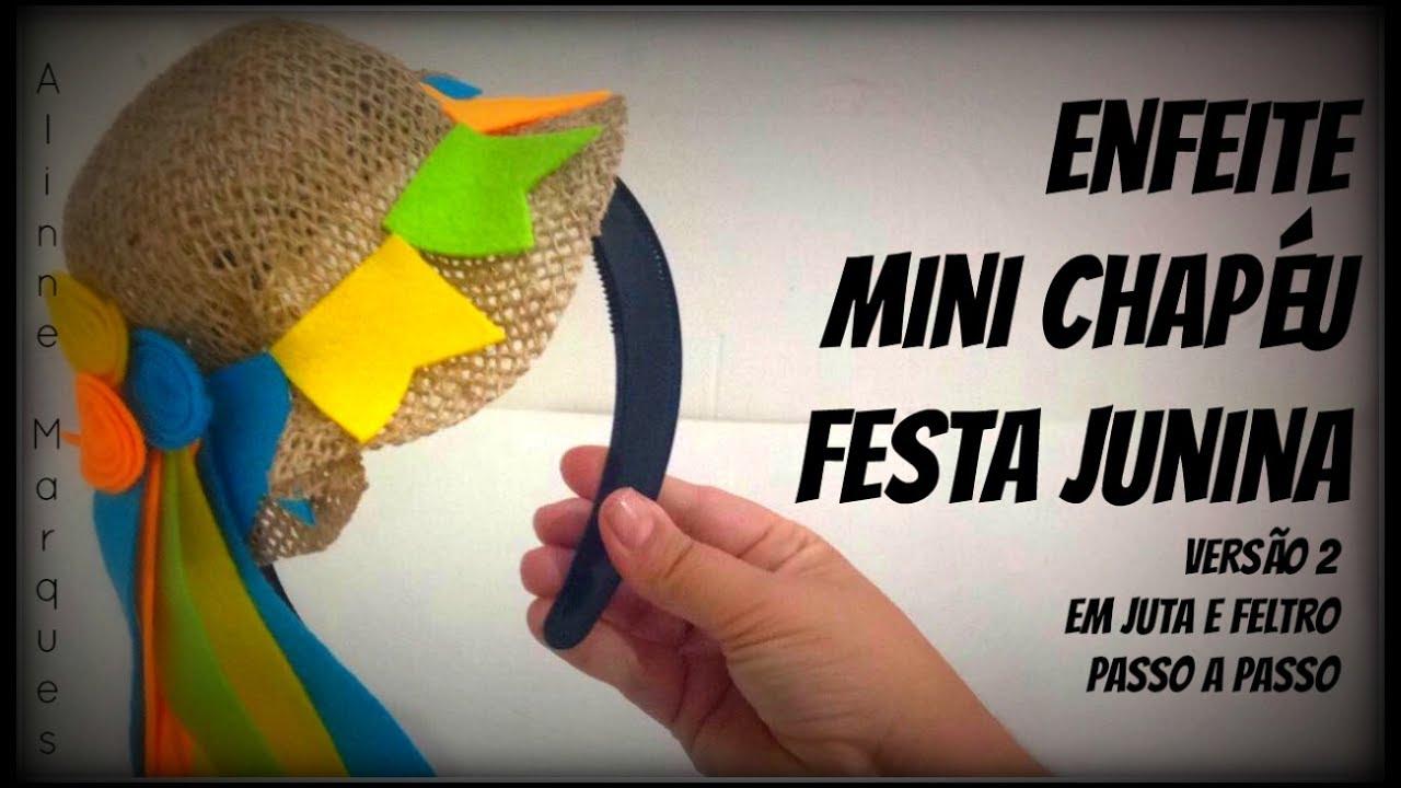 Enfeite Mini Chapéu Festa Junina De Juta Passo A Passo Youtube