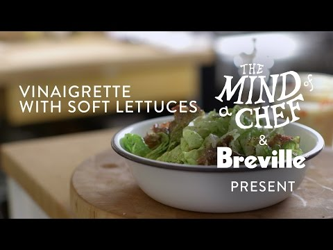 Vinaigrette with Soft Lettuces Recipe from Gabrielle Hamilton Mind of a Chef Powered by Breville