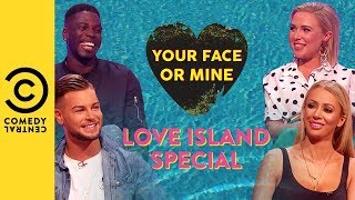 Love Island Special | Your Face Or Mine
