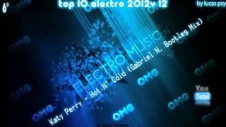 Top 10 [ Electro House ] 2012 Vol.12
