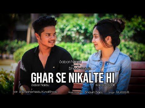 Ghar Se Nikalte Hi | Love Story | One Sided Love | Armaan Malik | Ft. Bhavin Bajaj, Murtaza R.
