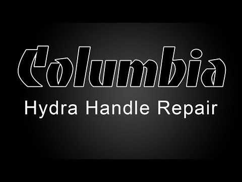 Columbia Hydra Handle Maintenance Tutorial