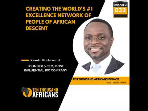 032: Creating The World's #1 Excellence Network of People of African Descent | Kamil Olufowobi