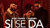 Myke Towers & Farruko - Si Se Da [Official Video]