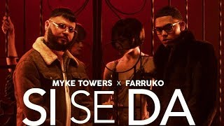 Myke Towers & Farruko   Si Se Da [official Video]