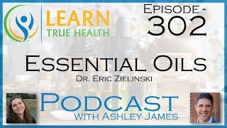 Essential Oils - Dr. Eric Zielinski & Ashley James - #302