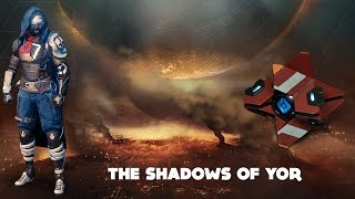 The Shadows of Yor (Destiny Dead Ghost Age of Triumph)