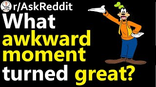 What awkward thing turned into something great? r/AskReddit | Reddit Jar