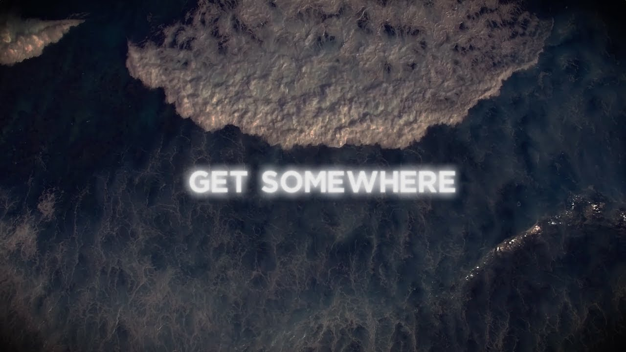 Dirty Heads - Get Somewhere (Lyric Video)